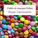 Cahier de musique Enfant: 6 grosses portées, 36 pages