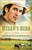Megans Hero: A Novel (The Callahans of Texas)