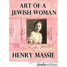 Art of a Jewish Woman: The True Story of How a Penniless Holocaust Escapee Became an Influential Modern Art Connoisseur (formerly titled Felice's Worlds)
