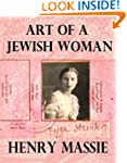 Art of a Jewish Woman: The True Story...