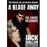 A Blade Away ~ Jack Wallen