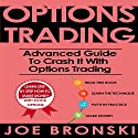 Options Trading: Advanced Guide to Crash It with Options Trading Audiobook by Joe Bronski Narrated by Harry Roger Williams, III