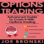 Options Trading: Advanced Guide to Crash It with Options Trading | Joe Bronski