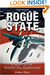 Rogue State: A Guide to the World's O...