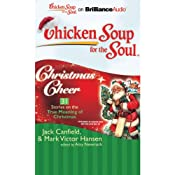 Chicken Soup for the Soul: Christmas Cheer - 31 Stories on the True Meaning of Christmas | [Jack Canfield, Mark Victor Hansen, Amy Newmark]
