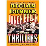 Lunch Break Thrillers (Short Stories Book 1)by Declan Conner