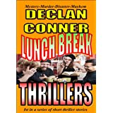 "Lunch Break Thrillers (Short Stories Book 1) (English Edition)von ""Declan Conner"""