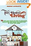 Tiny House Living: 75 Tips and Ideas...