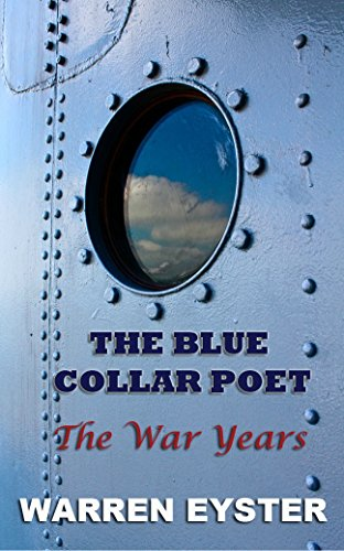 The Blue Collar Poet - The War Years PDF