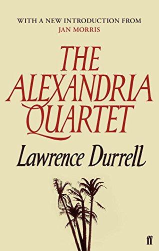 The Alexandria Quartet: Justine, Balthazar, Mountolive, Clea.