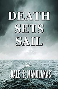 Death Sets Sail: A Mystery by Dale E. Manolakas ebook deal