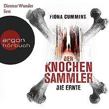 Die Ernte (Der Knochensammler 1) Hörbuch von Fiona Cummins Gesprochen von: Dietmar Wunder