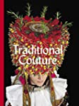 Traditional Couture: Folkloric Herita...