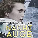 Nachtauge | Titus Müller