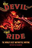 img - for The Devil Can Ride: The World's Best Motorcycle Writing book / textbook / text book