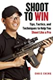 img - for Shoot to Win: Tips, Tactics, and Techniques to Help You Shoot Like a Pro book / textbook / text book
