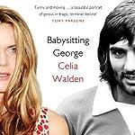 Babysitting George   Celia Walden