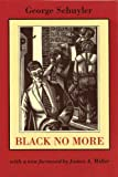 By George Samuel Schuyler Black No More: Being an Account of the Strange and Wonderful Working of Science in the Land of the F (Reprint)