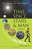 img - for Time, Space, Stars and Man: The Story of the Big Bang (2nd Edition) book / textbook / text book