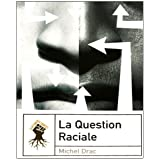 La question racialepar Michel Drac