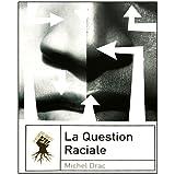La question racialepar Michel Drac