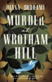 Murder at Wrotham Hill. Diana Souhami (0857382837) by Souhami, Diana