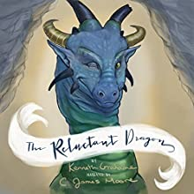 The Reluctant Dragon Audiobook by Kenneth Grahame Narrated by C. James Moore