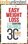 Easy Weight Loss: 30 Easy tips to Los...