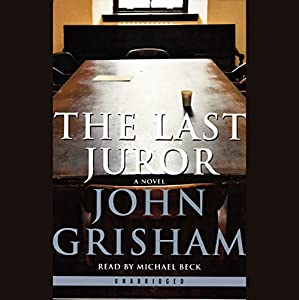 The Last Juror Hörbuch von John Grisham Gesprochen von: Michael Beck