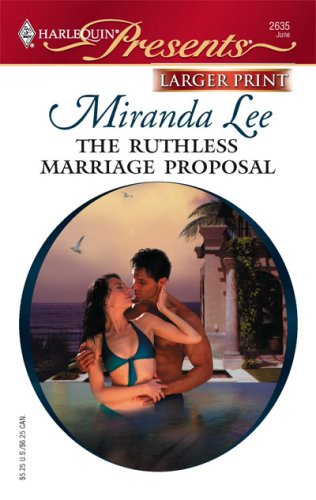The Ruthless Marriage Proposal (Harlequin Presents: Ruthless), Miranda Lee