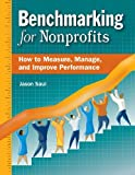 Benchmarking for Nonprofits: How to Measure, Manage, and Improve Performance, by Jason Saul (2004)