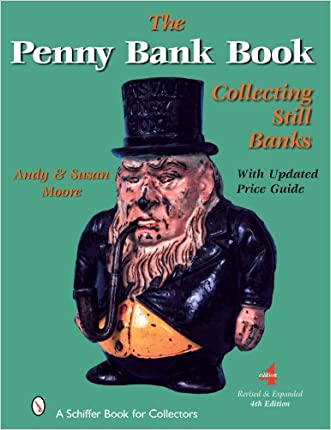 The Penny Bank Book (Schiffer Book for Collectors) written by Andy Moore