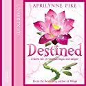 Destined: Wings, Book 4 Audiobook by Aprilynne Pike Narrated by Mandy Seyfried