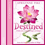 Destined: Wings, Book 4 (       UNABRIDGED) by Aprilynne Pike Narrated by Mandy Seyfried