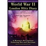 World War ll London Blitz Diary (A Woman's Revelations Enduring War and Marriage) (1939-1940) ~ Ruby Alice Side-Thompson
