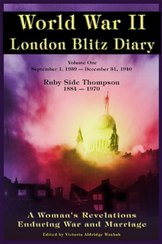World War ll London Blitz Diary (A Woman's Revelations Enduring War and Marriage) (1939-1940)
