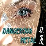 Dangerous Metal | Mariah Avix