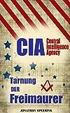 CIA: Die Tarnung der Freimaurer - Wie die Freimaurer die Weltgeschichte steuern - Illuminaten in der CIA