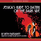 Jessica's Guide to Dating on the Dark Side | [Beth Fantaskey]