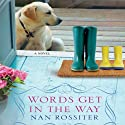Words Get in the Way Audiobook by Nan Rossiter Narrated by Holly Cate