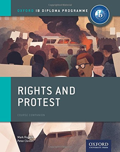 Ib course book: history. Rights & protest. Con espansione online. Per le Scuole superiori (Ib Course Companions)