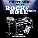 Postcards from a Rock and Roll Tour (       UNABRIDGED) by Gordy Marshall Narrated by Gordy Marshall