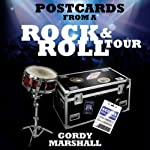 Postcards from a Rock and Roll Tour | Gordy Marshall