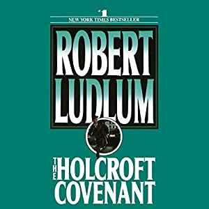 The Holcroft Covenant | [Robert Ludlum]