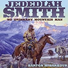 Jedediah Smith: No Ordinary Mountain Man Audiobook by Barton H. Barbour Narrated by Douglas R Pratt