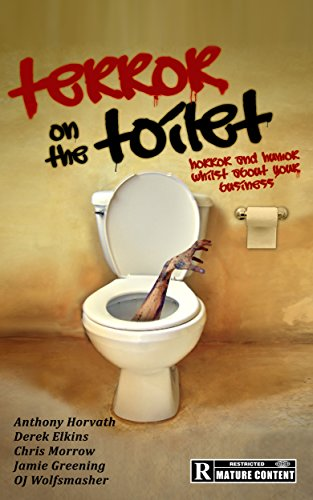 Derek Elkins - Terror on the Toilet: Horror and Humor Whilst About Your Business