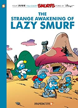 Download ebook The Smurfs #17: The Strange Awakening of Lazy Smurf (The Smurfs Graphic Novels)