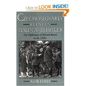 Czechoslovakia between Stalin and Hitler: The Diplomacy of Edvard Bene%s in the 1930s [Paperback]