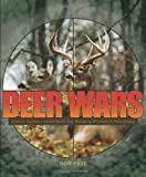 Deer Wars: Science, Tradition, And the Battle over Managing Whitetails in Pennsylvania (Keystone Book)