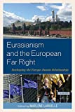 img - for Eurasianism and the European Far Right: Reshaping the Europe-Russia Relationship book / textbook / text book